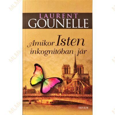 Laurent Gounelle: Amikor Isten inkognitóban jár