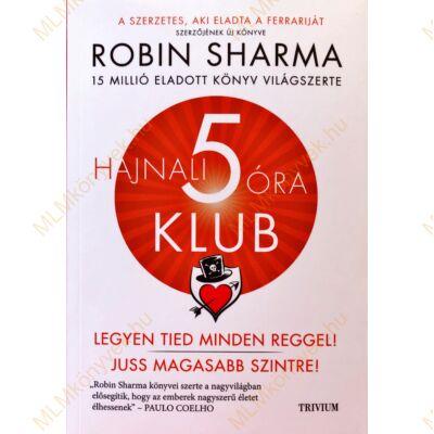 Robin Sharma: Hajnali 5 óra Klub