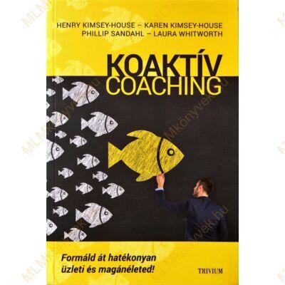 H. Kimsey-House, K. Kimsey-House, P. Sandahl és L. Whitwort: Koaktív coaching