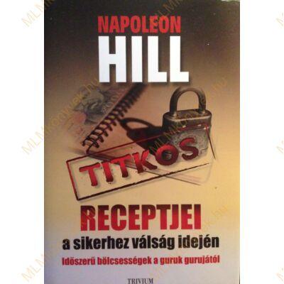 Patricia G. Horan: Napoleon Hill titkos receptjei a sikerhez válság idején