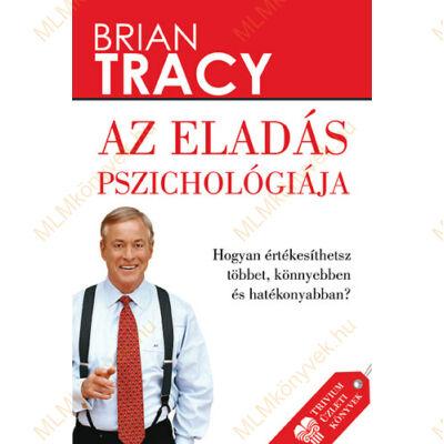Brian Tracy: Az eladás pszichológiája