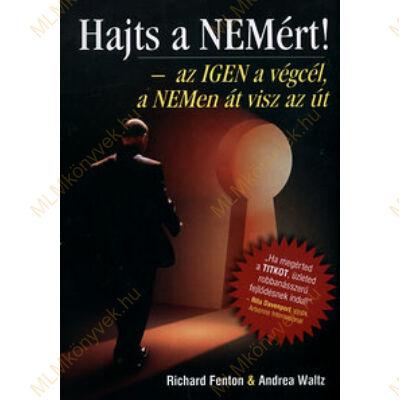 Richard Fenton - Andrea Waltz: Hajts a NEMért! - az IGEN a végcél, a NEMen át visz az út