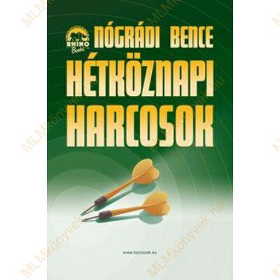 Nógrádi Bence: Hétköznapi harcosok 2.