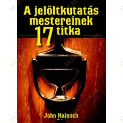 John Kalench: A jelöltkutatás mestereinek 17 titka