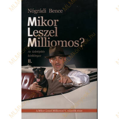 Nógrádi Bence: Mikor leszel milliomos? II.