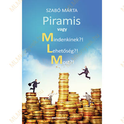 Szabó Márta: Piramis vagy Mindenkinek?! Lehetőség?! Most?!