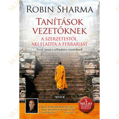 Robin Sharma: Tanítások vezetőknek a szerzetestől, aki eladta a Ferrariját