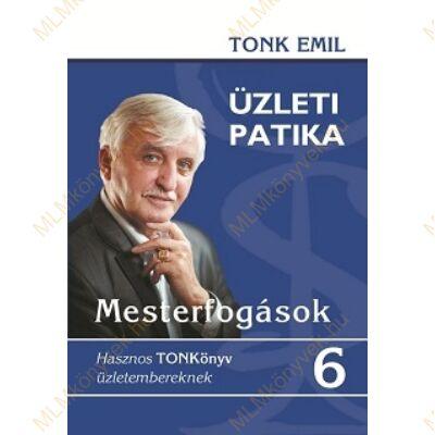 Tonk Emil: Üzleti patika 6. - MLM Hasznos TONKönyv üzletembereknek