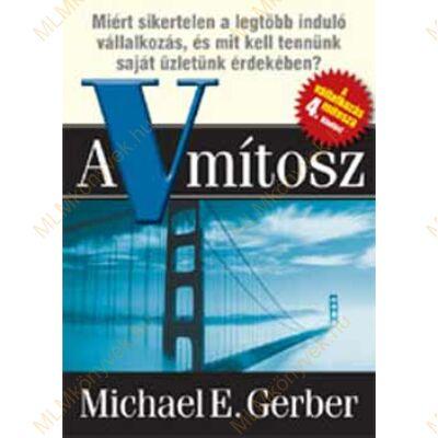 Michael E. Gerber: A vállalkozás mítosza