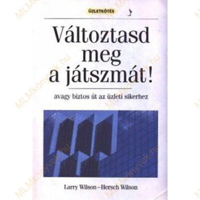 Larry Wilson - Hersch Wilson: Változtasd meg a játszmát!