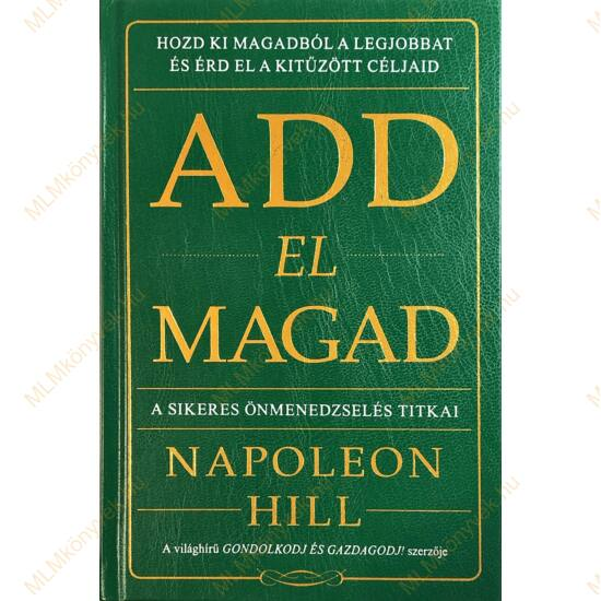 Napoleon Hill: Add el magad