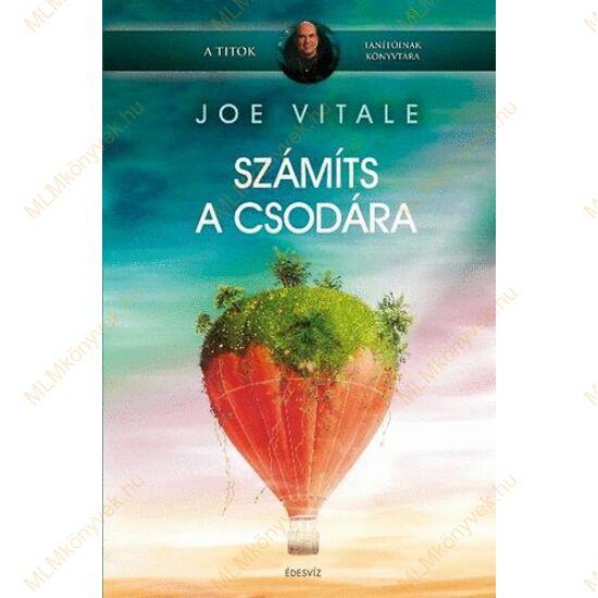 Joe Vitale: Számíts a csodára