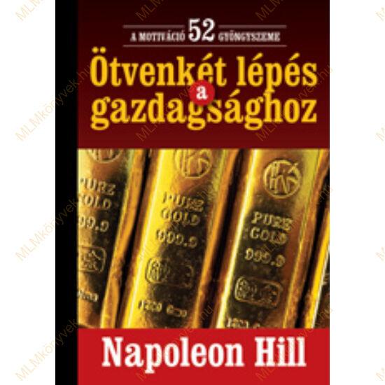 Napoleon Hill: Ötvenkét lépés a gazdagsághoz
