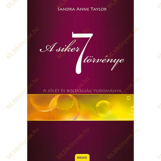 Sandra Anne Taylor: A siker 7 törvénye