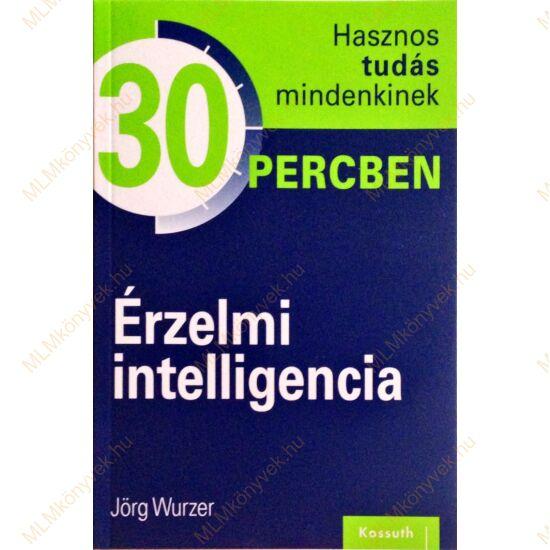 Jörg Wurzer: Érzelmi intelligencia - 30 percben