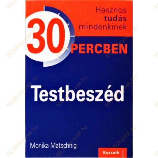 Monika Matschnig: Testbeszéd - 30 percben