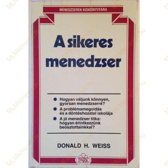Donald H. Weiss: A sikeres menedzser (Menedzserek kiskönyvtára)