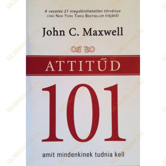 John C. Maxwell: Attitűd 101