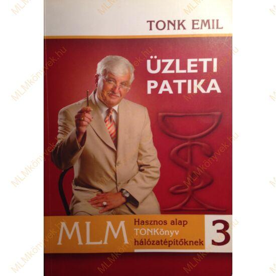 Tonk Emil: Üzleti patika 3. - MLM Hasznos TONKönyv hálózatépítőknek - Dedikált