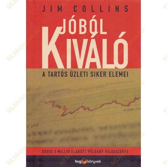 Jim Collins: Jóból kiváló - A tartós üzleti siker elemei