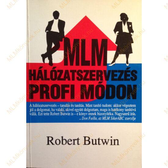 Robert Butwin: MLM hálózatszervezés profi módon