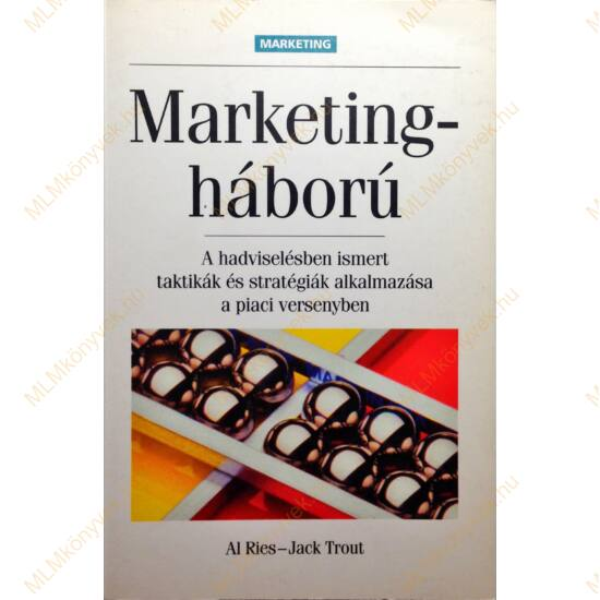 Al Ries - Jack Trout: Marketingháború