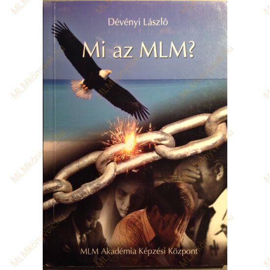Dévényi László: Mi az MLM?