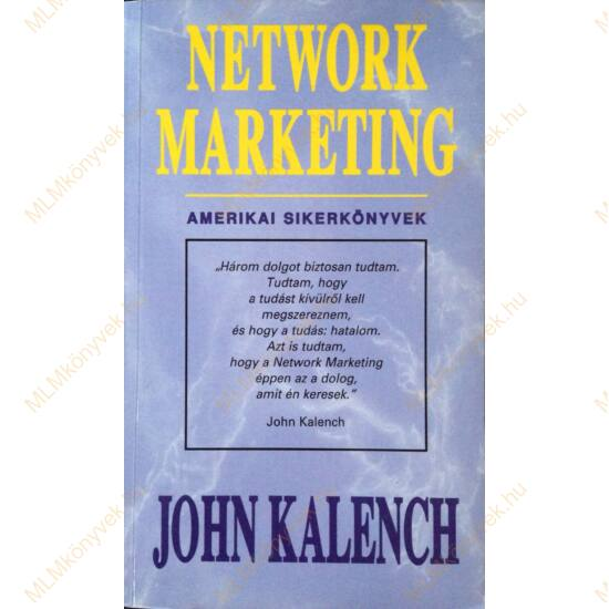John Kalench: Network marketing - Amerikai sikerkönyvek