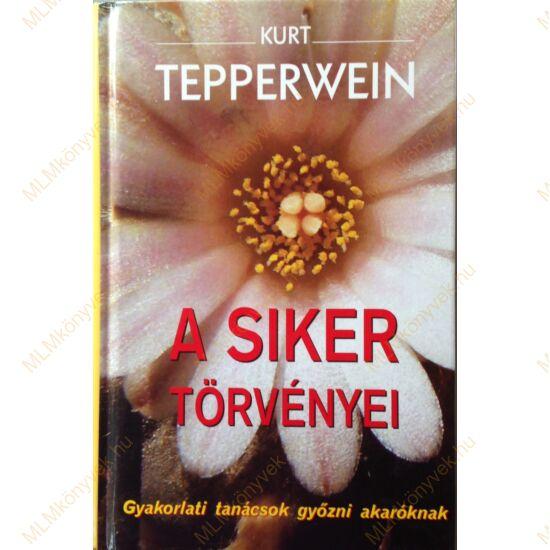 Kurt Tepperwein: A siker törvényei