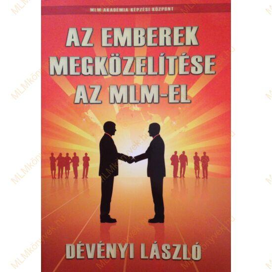 Dévényi László: Az emberek megközelítése az MLM-el