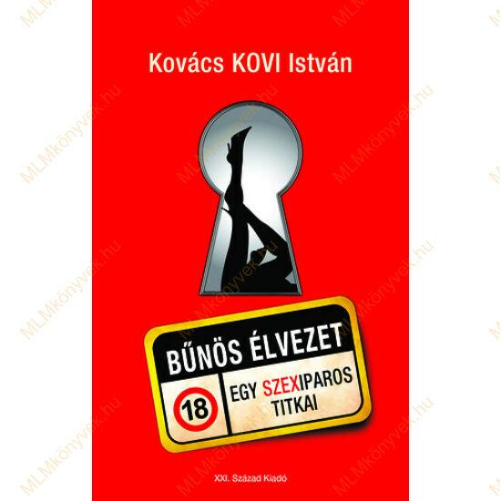 Kovács KOVI István: Bűnös élvezet - Egy szexiparos titkai