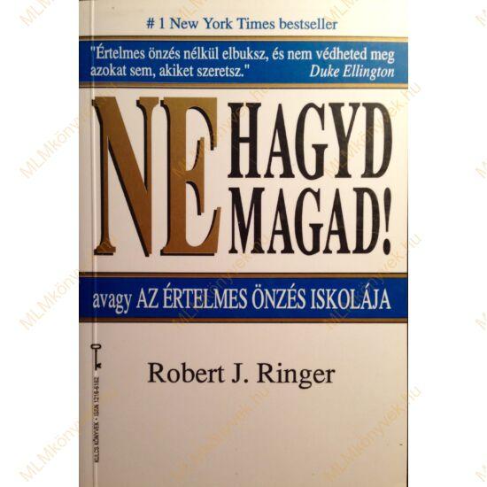 Robert J. Ringer: Ne  hagyd magad!