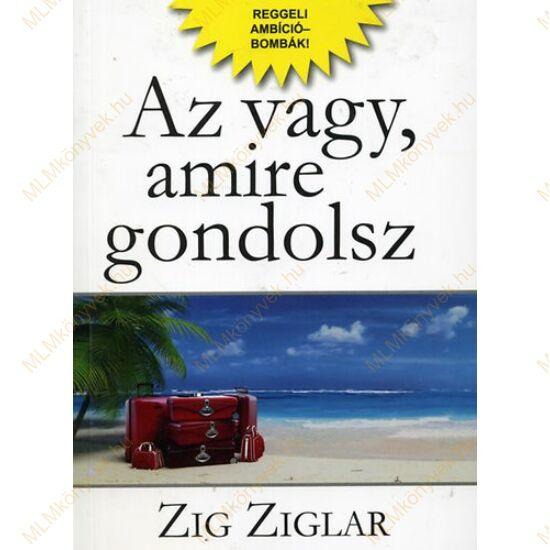Zig Ziglar: Az vagy, amire gondolsz