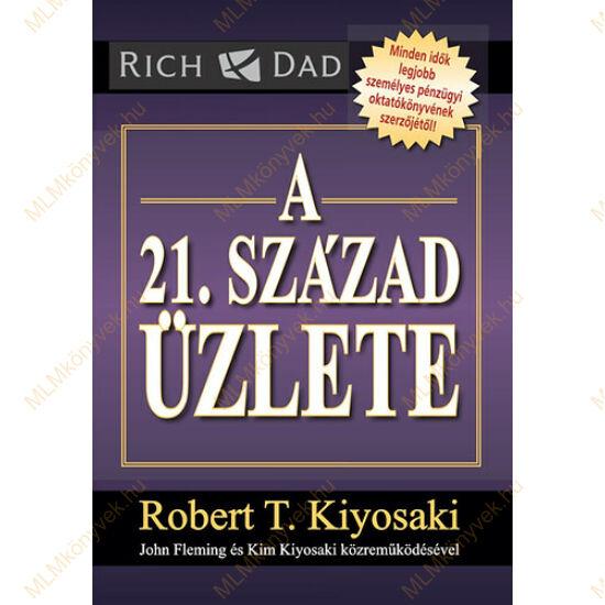 Robert T. Kiyosaki: A 21. század üzlete
