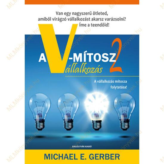 Michael E. Gerber: A V-mítosz Vállalkozás 2.