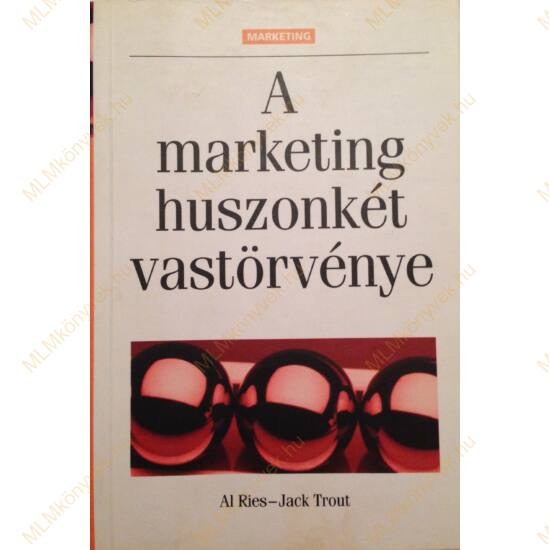 Al Ries - Jack Trout: A marketing huszonkét vastörvénye
