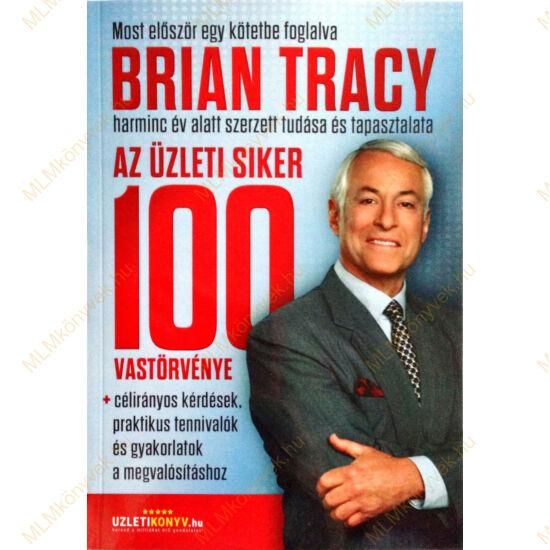 Brian Tracy: Az üzleti siker 100 vastörvénye