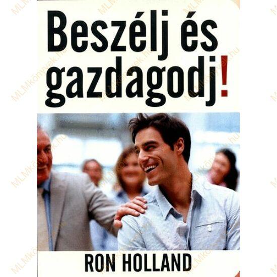 Ron Holland: Beszélj és gazdagodj!