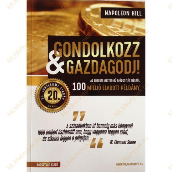 Napoleon Hill: Gondolkozz és gazdagodj! - 20. jubileumi kiadás