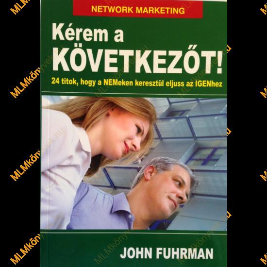 John Fuhrman: Kérem a következőt!