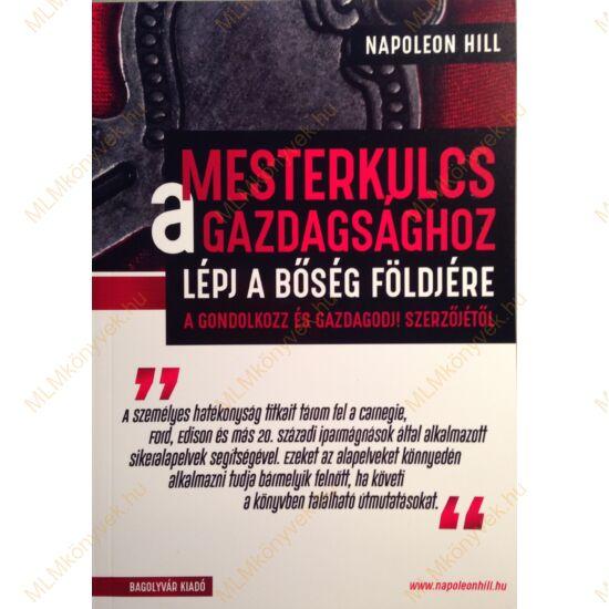 Napoleon Hill: Mesterkulcs a gazdagsághoz