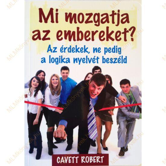 Cavett Robert: Mi mozgatja az embereket?