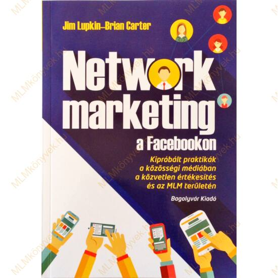 Jim Lupkin és Brian Carter: Network marketing a Facebookon