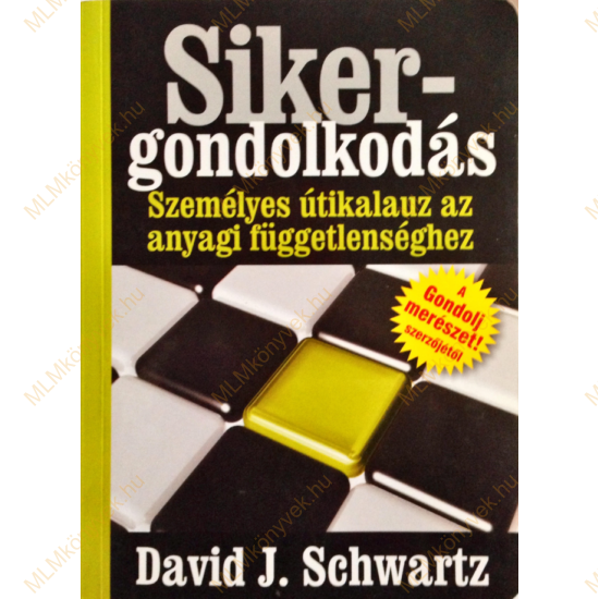 David J. Schwartz: Sikergondolkodás