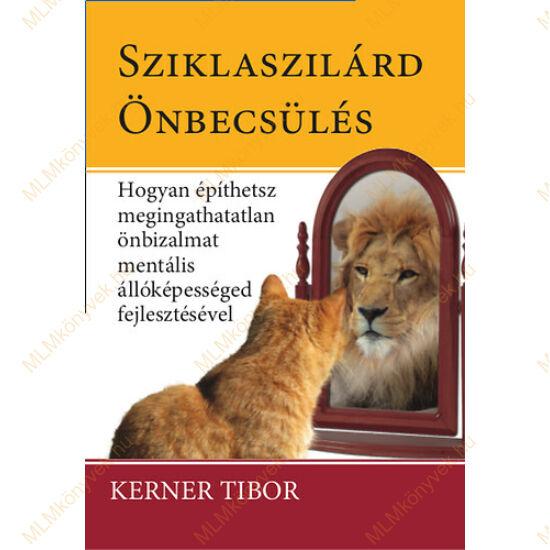 Kerner Tibor: Sziklaszilárd önbecsülés