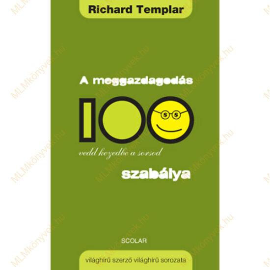 Richard Templar: A meggazdagodás 100 szabálya - Vedd kezedbe a sorsod