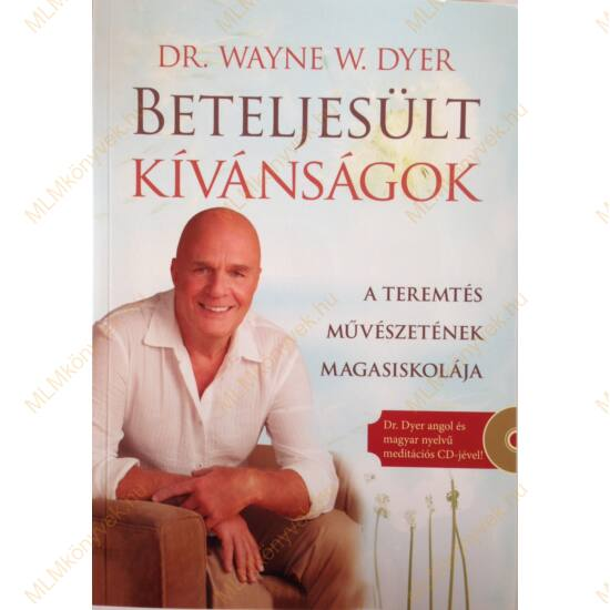Dr. Wayne W. Dyer: Beteljesült kívánságok