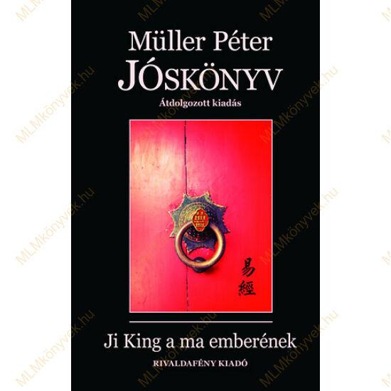 Müller Péter: Jóskönyv - Ji King a ma emberének