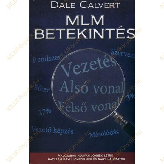 Dale Calvert: MLM betekintés