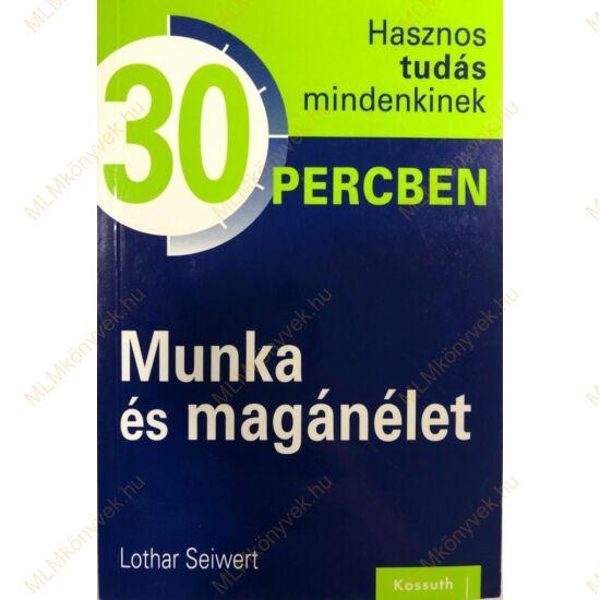Lothar Seiwert: Munka és magánélet - 30 percben